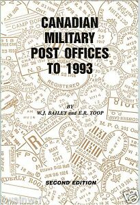 """""""Canadian Military Post Offices To 1993'"""" by Bailey & Toop $35.95"""