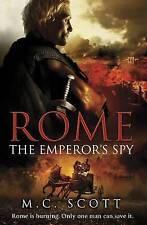 Rome: The Emperor's Spy: Rome 1, Scott, M C Hardback Book. New