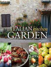 Italian Kitchen Garden: Enjoy the Flavours of Italy from Your Garden by Sarah Fr