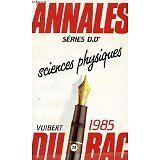 COLLECTIF - ANNALES DU BAC 85 SCIENCES PHYSIQUES SÉRIES  D D' - 1985 - Broché