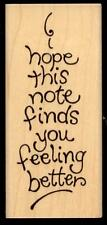 STAMPENDOUS rubber stamp HOPE YOU'RE BETTER wood mounted, Get Well Sentiment