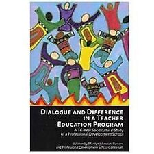 Dialogue and Difference in a Teacher Education Program : A 16-Year...
