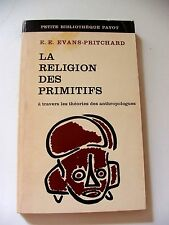 EVANS-PRITCHARD : LA RELIGION DES PRIMITIFS ¤ PAYOT ¤ 1971 ¤ ANTHROPOLOGIE