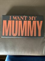 Halloween Wooden Sign I WANT MY MUMMY Primitives By Kathy