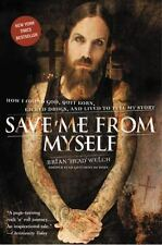 Save Me from Myself : How I Found God, Quit Korn, Kicked Drugs, and Lived to...