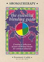 Aromatherapy: The Essential Blending Guide by Rosemary Caddy, NEW Book, FREE & F
