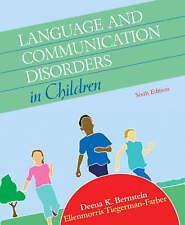 LANGUAGE AND COMMUNICATION DISORDERS IN CHILDREN NEW Bernstein Tiegerman-Farber