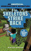 Minecrafters: The Skeletons Strike Back: An Unofficial Gamer's Adventure, Morgan