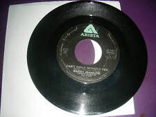 """Barry Manilow  - Can't Smile Without You  7"""" Vinyl  45  Arista Records  VG+ 1978"""