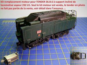 KIT ReMotorisation TENDER 36B6 loco vapeur 232U1 support moteur incliné JOUEF HO