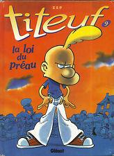 BD : TITEUF N° 9 : LA LOI DU PREAU / ZEP - EDITION ORIGINALE EO 2002