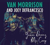 VAN MORRISON AND JOEY DEFRANCESCO - YOU'RE DRIVING ME CRAZY   CD NEU