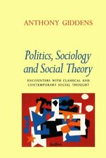Politics, Sociology and Social Theory: Encounte... by Giddens, Anthony Paperback
