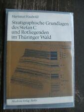 Stratigraphische Grundlagen des Stefan C und Rotliegenden im Thüringer Wald