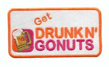 Embroidery Badge Piece Get Drunk n' Gonuts Funny Parody Patch 12cm x 6.5cm