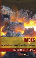 Hades: A Jess Williams Western, Number 49 in the Series by Thomas, Robert J.