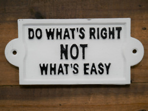 Do What's Right Not What's Easy Cast Iron White Wall Mounted Sign / Plaque