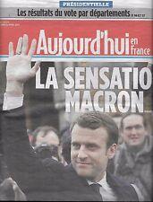AUJOURD'HUI EN FRANCE N°5639 24/04/2017  PRESIDENTIELLE: LA SENSATION MACRON