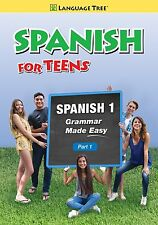 Spanish for Teens Spanish 1, Part 1 Grammar Made Easy