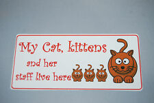 My Cat and her kittens - fun sign - Purfect gift thank-you