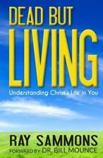 Dead But Living: Understanding Christ's Life In You