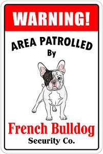 "*Aluminum* Warning Area Patrolled By French Bulldog 8""X12"" Novelty Dog Sign"