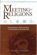 A New Meeting of the Religions: Interreligious Relationships and Theological Que