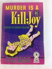 Elisabeth Sanxay Holding MURDER IS A KILL JOY Dell Map Back 1946 Pulp Mystery