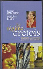 Le Régime Crétois - Bienfaits et Recettes- J.Fricker -D.Laty- Cuisine