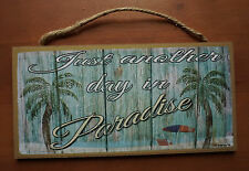 JUST ANOTHER DAY IN PARADISE Palm Tree Coastal Beach Ocean Home Decor Sign NEW
