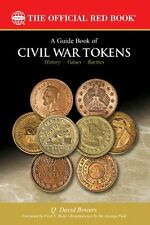A Guide Book Of Civil War Tokens: Patriotic & Store Cards, 1861-1865 ( New