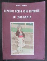 1915 RICORDI DELLA MIA INFANZIA IN DALMAZIA Bruno Sperani Beatrice Speraz
