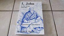 I, John to the Seven Churches - A Commentary on Revelation - John Floyd  PB 1994