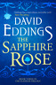 The Sapphire Rose By David Eddings (The Elenium Trilogy - Book #3)