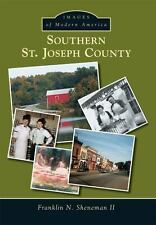 Images of Modern America Ser.: Southern St. Joseph County by Franklin N....