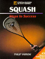 Yarrow, Philip, Squash (Steps to Success), Paperback, Very Good Book