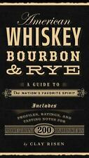 American Whiskey, Bourbon and Rye : A Guide to the Nation's Favorite Spirit by C