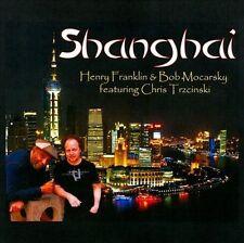 Shanghai by Henry Franklin/Bob Mocarsky (CD, Apr-2011, Skipper)