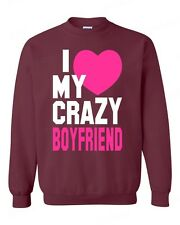 I Love my Crazy Boyfriend funny CREWNECK super cute couple beauty love sweater