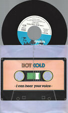 """7""""  Hot Cold – I Can Hear Your Voice"""
