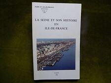 LA SEINE et son HISTOIRE en ILE-DE-FRANCE - PARIS Archéologie