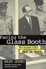 Facing the Glass Booth : The Jerusalem Trial of Adolf Eichmann by Haim Gouri...