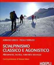 Greco Adriano Terruzzi Paolo SCIALPINISMO CLASSICO E AGONISTICO