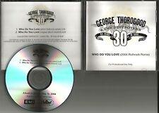 GEORGE THOROGOOD Who Do you Love w/RARE REMIX & ORIGINAL PROMO DJ CD Single 2004