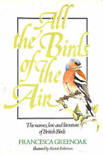 All The Birds Of The Air : The Names, Lore and Literature of British Birds :