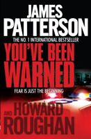 You've Been Warned By Howard Roughan James Patterson
