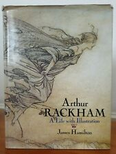 Arthur Rackham: A Life with Illustration. by James Hamilton Hardback