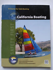 A Course for safe Boating California Boating 2013 Edition/ Saftey First