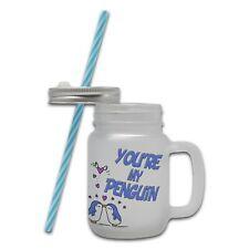 You're My Penguin... Novelty Mason Jar Mug w/Straw