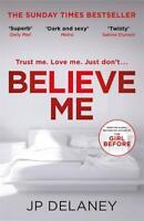 Believe Me, Delaney, JP, New, Book
